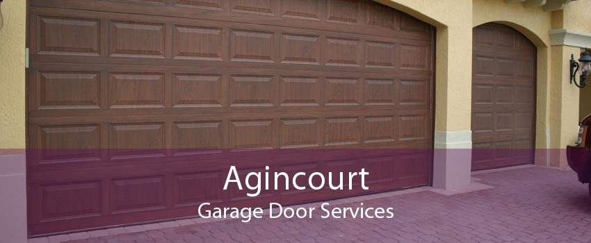 Agincourt Garage Door Services