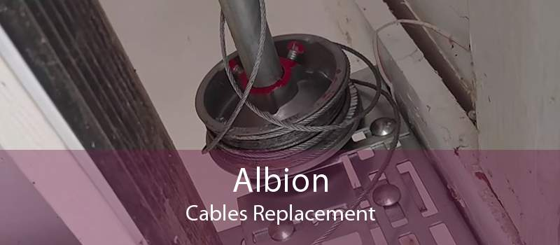 Albion Cables Replacement