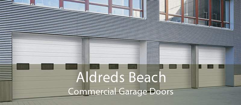 Aldreds Beach Commercial Garage Doors