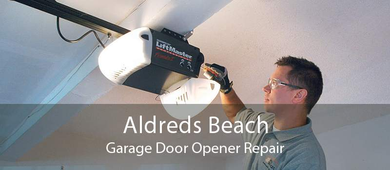 Aldreds Beach Garage Door Opener Repair