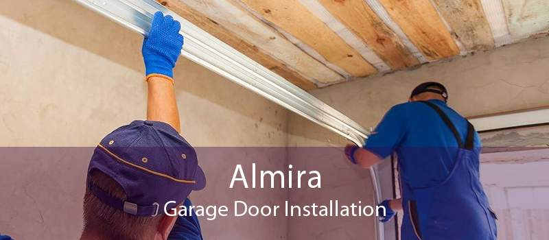 Almira Garage Door Installation