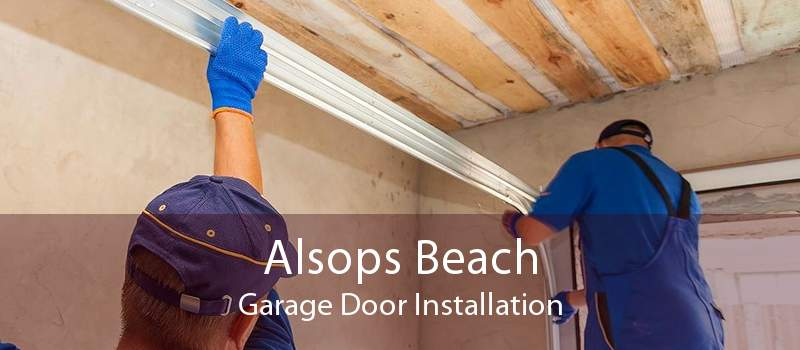 Alsops Beach Garage Door Installation