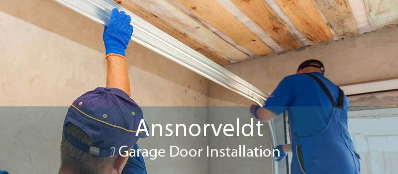 Ansnorveldt Garage Door Installation