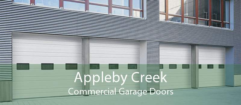Appleby Creek Commercial Garage Doors