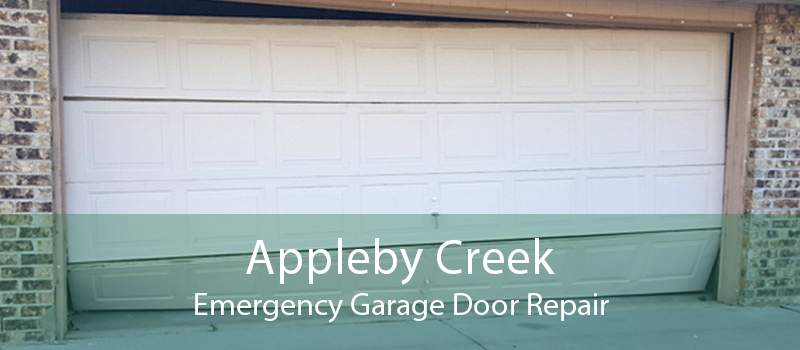 Appleby Creek Emergency Garage Door Repair