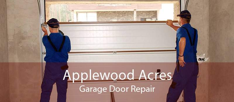 Applewood Acres Garage Door Repair