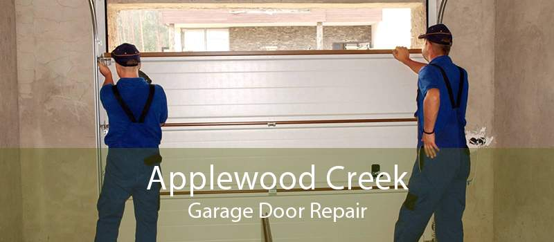 Applewood Creek Garage Door Repair