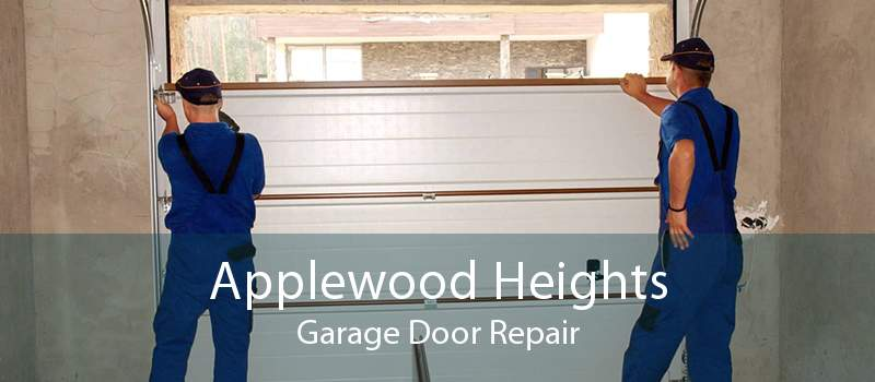 Applewood Heights Garage Door Repair