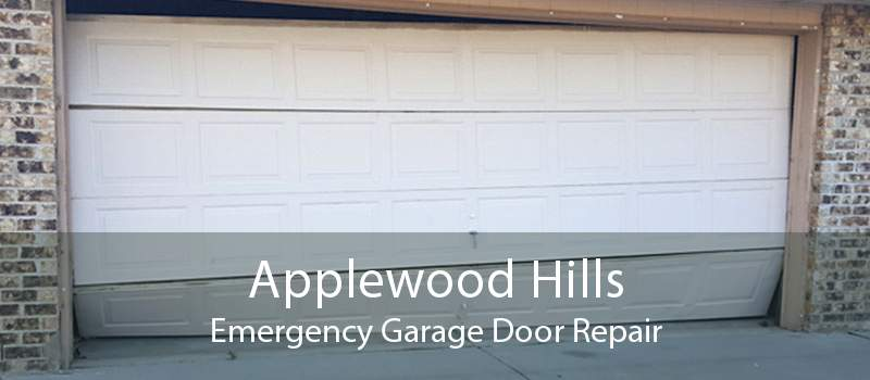 Applewood Hills Emergency Garage Door Repair