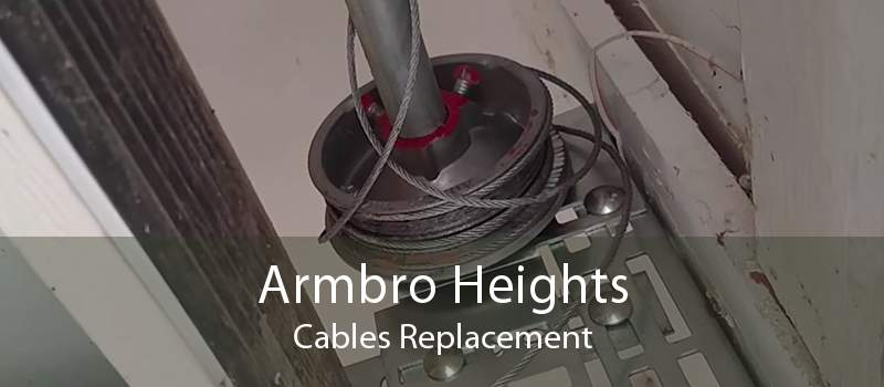 Armbro Heights Cables Replacement