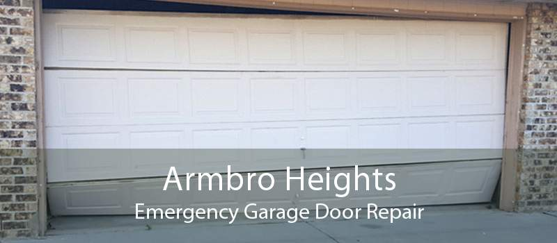 Armbro Heights Emergency Garage Door Repair