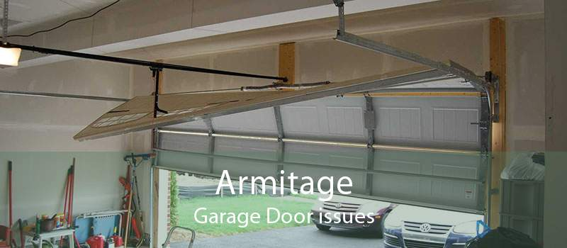 Armitage Garage Door issues