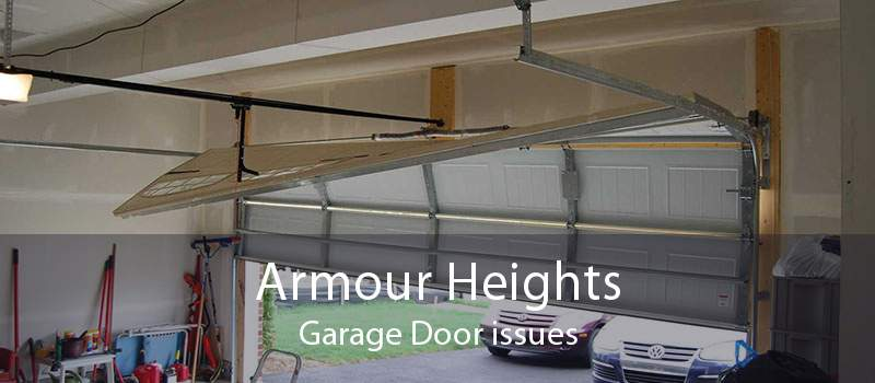 Armour Heights Garage Door issues