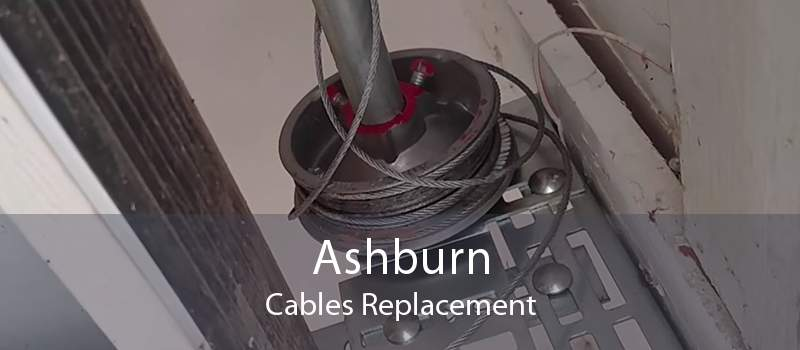Ashburn Cables Replacement