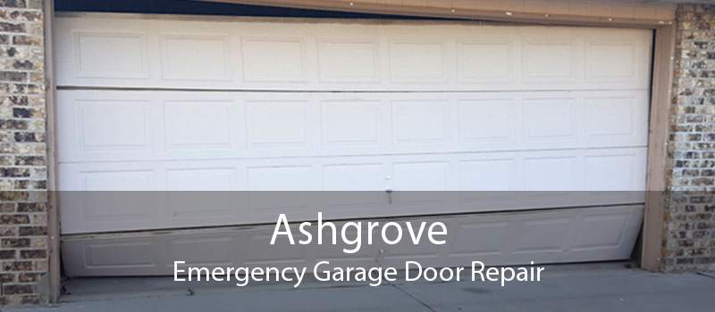 Ashgrove Emergency Garage Door Repair