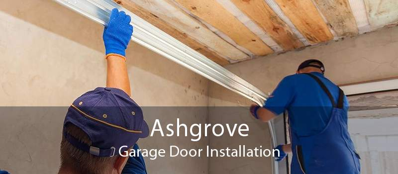 Ashgrove Garage Door Installation