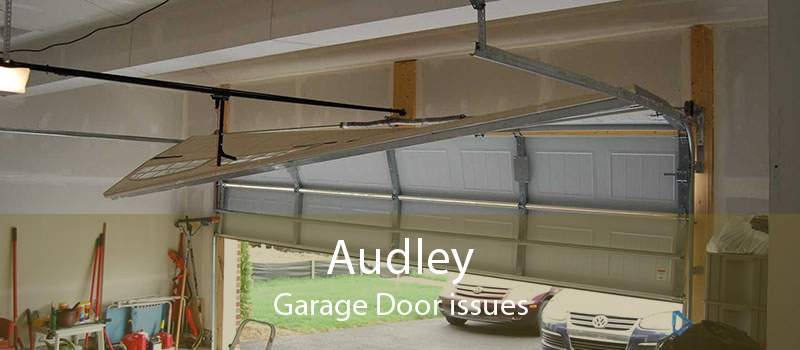 Audley Garage Door issues
