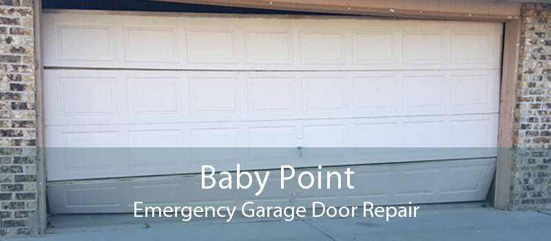 Baby Point Emergency Garage Door Repair