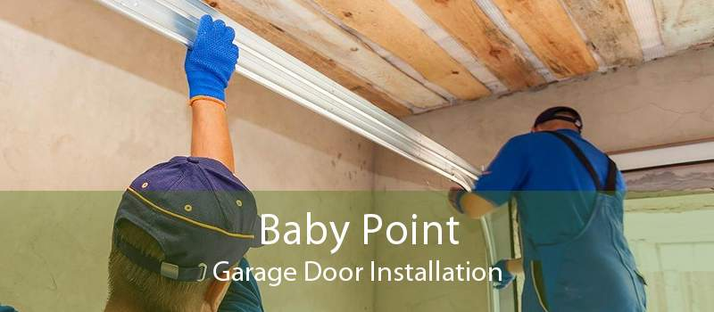 Baby Point Garage Door Installation