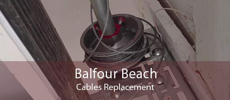 Balfour Beach Cables Replacement