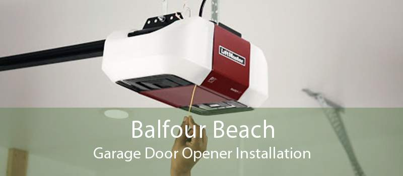 Balfour Beach Garage Door Opener Installation