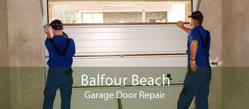 Balfour Beach Garage Door Repair