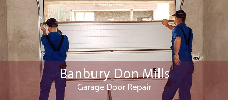 Banbury Don Mills Garage Door Repair