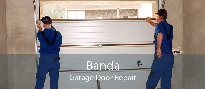 Banda Garage Door Repair