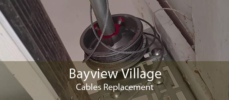 Bayview Village Cables Replacement