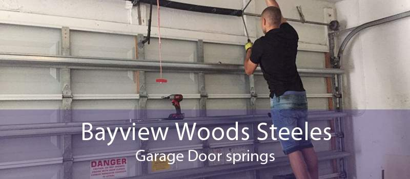 Bayview Woods Steeles Garage Door springs