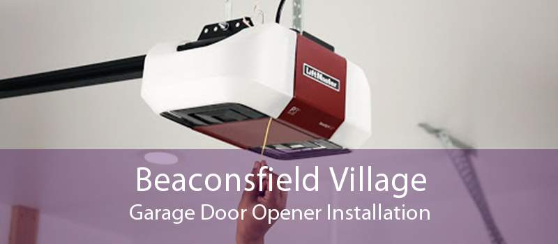 Beaconsfield Village Garage Door Opener Installation