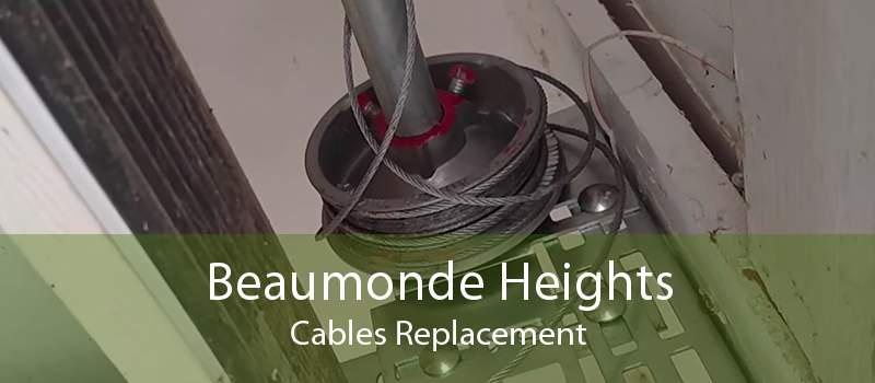 Beaumonde Heights Cables Replacement