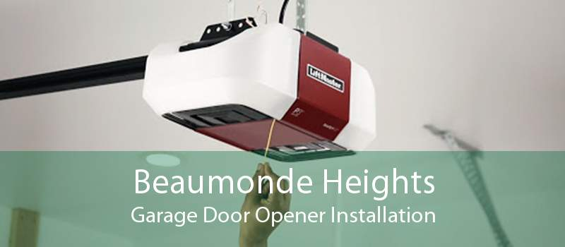 Beaumonde Heights Garage Door Opener Installation