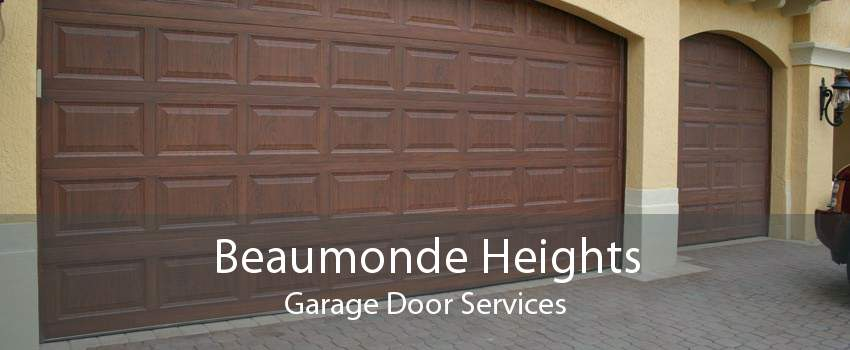 Beaumonde Heights Garage Door Services