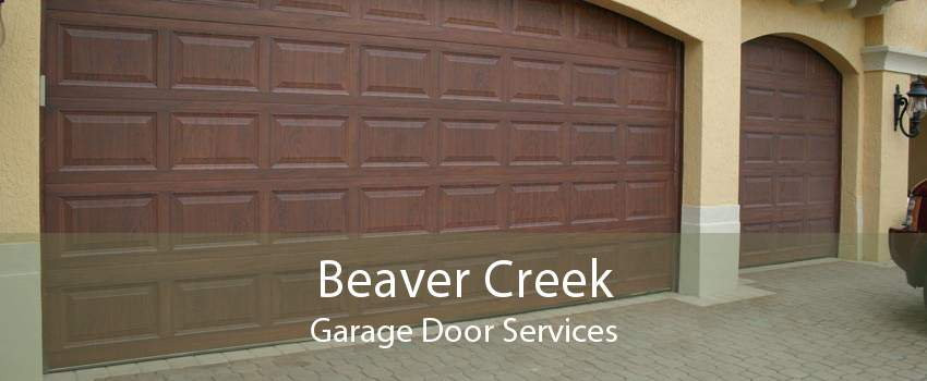 Beaver Creek Garage Door Services