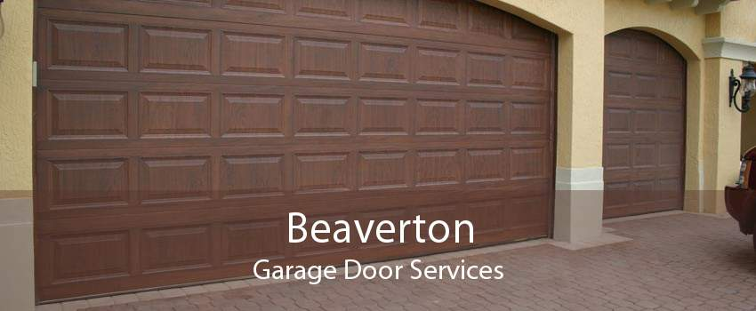 Beaverton Garage Door Services