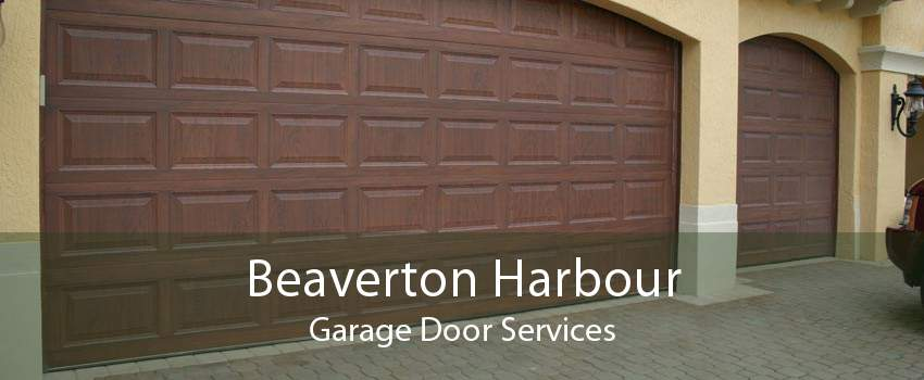 Beaverton Harbour Garage Door Services
