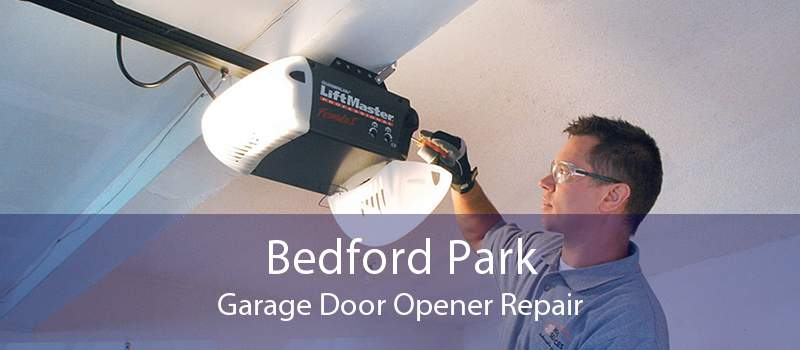 Bedford Park Garage Door Opener Repair