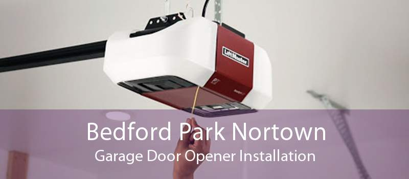 Bedford Park Nortown Garage Door Opener Installation