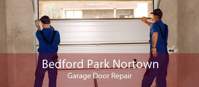 Bedford Park Nortown Garage Door Repair