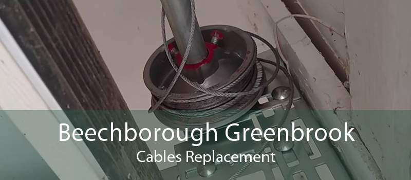 Beechborough Greenbrook Cables Replacement