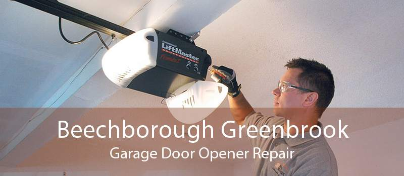 Beechborough Greenbrook Garage Door Opener Repair