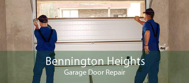 Bennington Heights Garage Door Repair