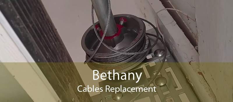Bethany Cables Replacement