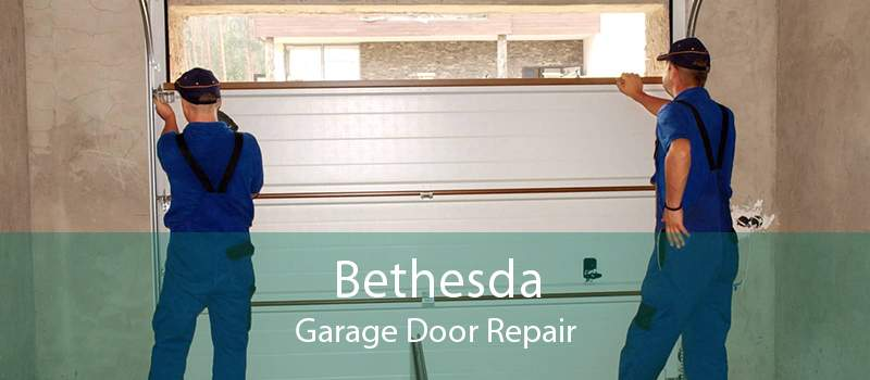 Bethesda Garage Door Repair