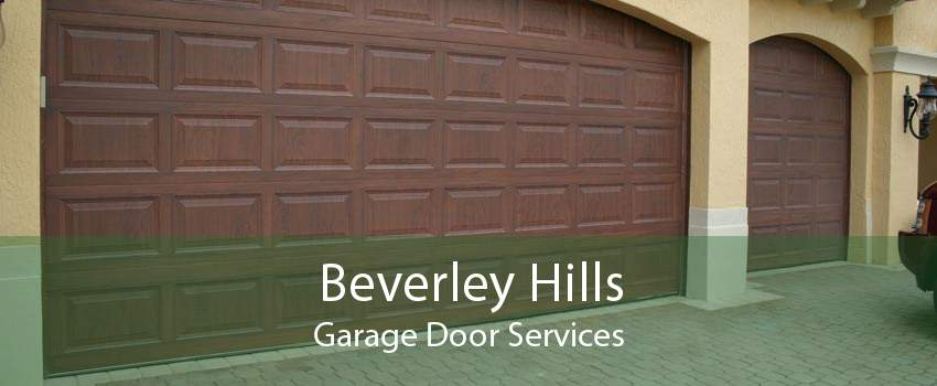 Beverley Hills Garage Door Services