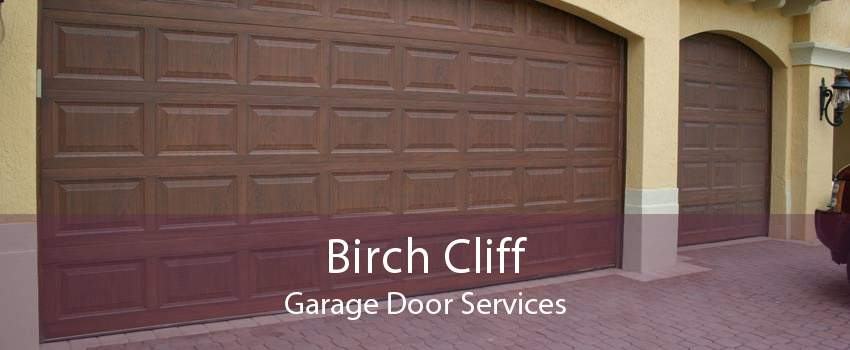 Birch Cliff Garage Door Services