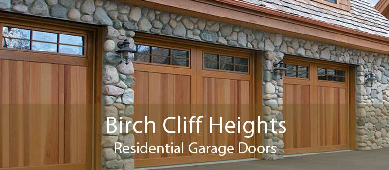 Birch Cliff Heights Residential Garage Doors