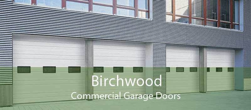 Birchwood Commercial Garage Doors