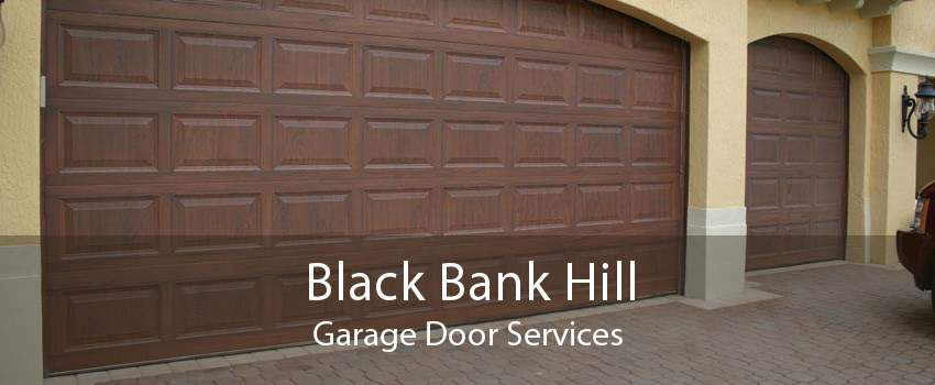 Black Bank Hill Garage Door Services